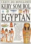 Cesty do minulosti. Keby som bol Egypťan