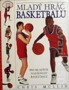 Mladý hráč basketbalu (Pre mladých nadšencov basketbalu)