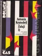 Žaluji 1) - Stalinská justice v Československu