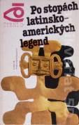 Po stopách latinskoamerických legend