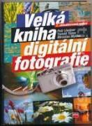 VELKÁ KNIHA DIGITÁLNÍ FOTOGRAFIE