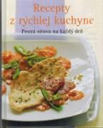 Recepty z rýchlej kuchyne