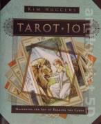Tarot 101 (Mastering the Art of Reading the Cards)