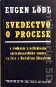 Svedectvo o procese s vedením protištátneho sprisahaneckého centra na čele s Rudolfom Slánskym