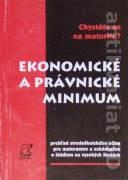 Ekonomické a právnické minimum ( Prehľad stredoškolského učiva pre maturantov a uchádzačov o štúdium na VŠ )