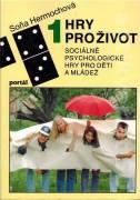 Hry pro život 1. (Sociálně psychologické hry pro děti a mládež)