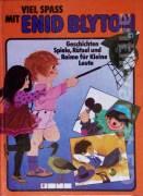 Viel Spass mit Enid Blyton (Gesichten Spiele, Rätsel und Reime für Kleine Leute)
