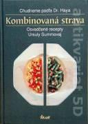 Kombinovaná strava - Chudneme podľa Dr. Haya