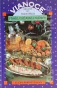Vianoce v našej súčasnej kuchyni (Od Lucie do Troch kráľov)