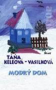Táňa Keleová - Vasilková - Modrý dom