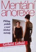 Mentální anorexie (Příčíny, průběh a nové léčebné metody)