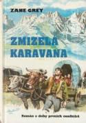 Zmizelá karavana (Román z doby prvních osadníků)