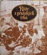 Krejčí Karel - Růže z pražských trhů