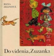 Do videnia, Zuzanka