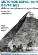 Motoride Expedition Egypt 2006, alebo na dvoch kolesách k pyramídam