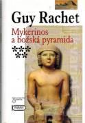 Mykerinos a božská pyramida - Nedokončená pyramida