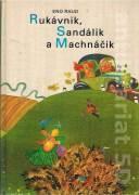 Rukávnik, Sandálik a Machnáčik