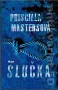 Slučka - Priscilla Mastersová