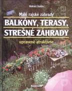 Malé rajské záhrady (Balkóny, terasy, strešné záhrady) upravené atraktívne