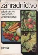 Záhradníctvo - zeleninárstvo, ovocníctvo, vinohradníctvo