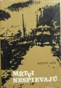 Jašík Rudolf - Mŕtvi nespievajú / 1975 /