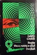 Craig David - Skrýša, Viera, nádej a smrť, Dvojťah