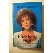Elizabeth radí ako schudnúť, byť pekná a šťastná