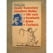 Osudy humoristy Jaroslava Haška v říši caru a komisařu i doma v Čechách