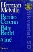 Benito Cereno, Billy Budd a iné