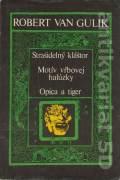 Strašidelný kláštor / Motív vŕbovej halúzky / Opica a tiger