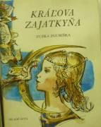 Zguriška Zuzka - Kráľová zajatkyňa
