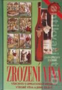 Zrození vína (Všechno o zpracování hroznů, výrobě vína a jeho zrání)