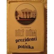 Bílý dum - prezidenti a politika