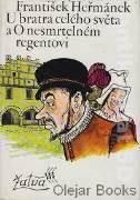 U bratra celého světa a O nesmrtelném regentovi
