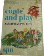 Come and play ( Angličtina pro děti)