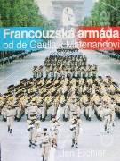 Francouzská armáda od de Gaulla k Mitterrandovi