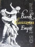 Barok, Klasicizmus, Empír