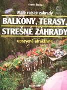Malé rajské záhrady – Balkóny, terasy, strešné záhrady (upravené atraktívne)