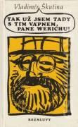 Tak už jsem tady s tím vápnem, pane Werichu !