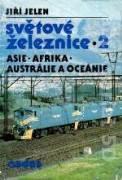 Světové železnice 2, Asie, Afrika, Austrálie, Oceánie