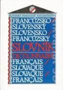 FRANCÚZSKO - SLOVENSKÝ SLOVENSKO - FRANCÚZSKY SLOVNÍK