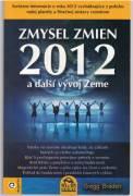 Zmysel zmien 2012 a ďalší vývoj Zeme