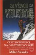 Za výzvou velehor (Čeští horolezci na osmitisícovkách 1969 - 2004)