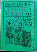 Odkryté dejiny 3. / Predveká Bratislava /