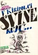 V Kiripolci svine kujú . .