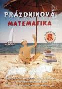 Prázdninová matematika (Precvič si učivo matematiky počas prázdnin po 8. ročníku ZŠ)
