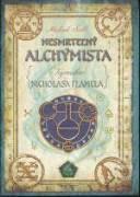 NESMRTEĽNÝ ALCHYMISTA - TAJOMSTVO NICHOLASA FLAMELA