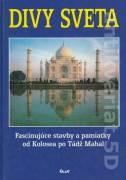 Divy sveta (Fascinujúce stavby a pamiatky od Kolosea po Tádž Mahal)