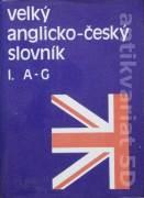Velký anglicko - český slovník I. ( A - G )