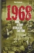 1968. Rok ktorý otriasol svetom